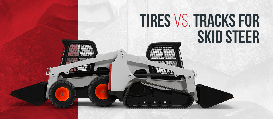 Comparing Tires and Tracks For Skid Steers