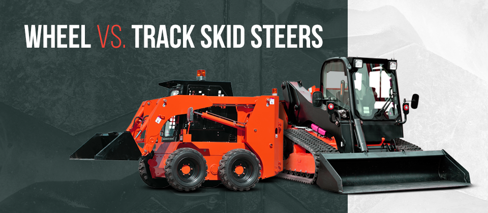 Comparing Wheels and Track Skid Steers