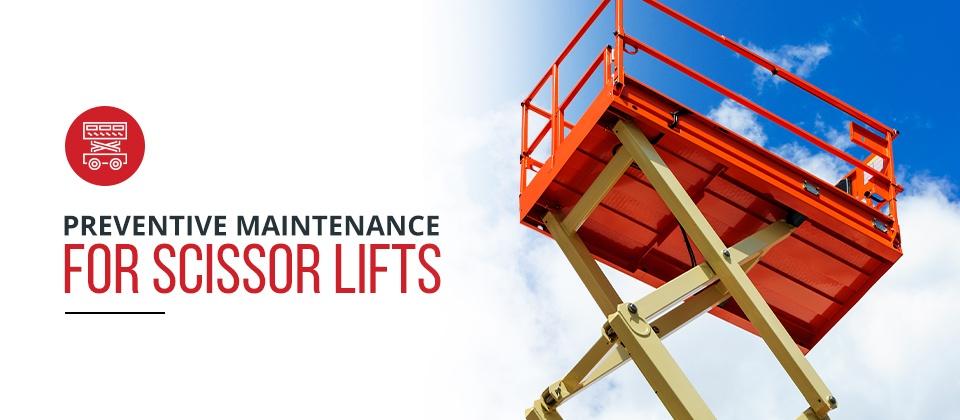 Preventive Maintenance for Scissor Lifts